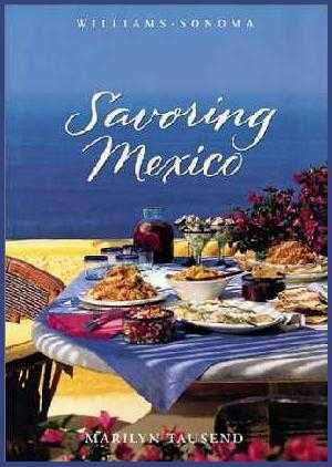 Savoring Mexico by Marilyn Tausend